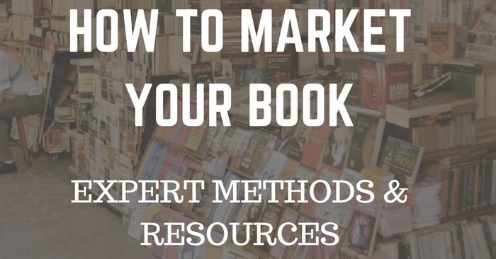 How To Market Your Book – Expert Methods & Resources