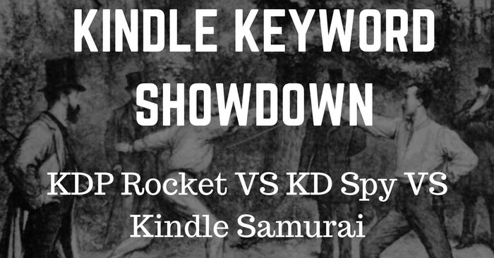 KD Spy vs KDP Rocket vs Kindle Samurai